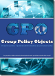 Group Policy Objects - Da teoria à prática