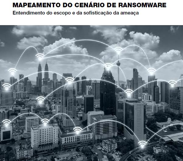 MAPEAMENTO DO CENÁRIO DE RANSOMWARE